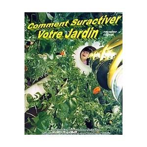 Comment Suractiver votre Jardin